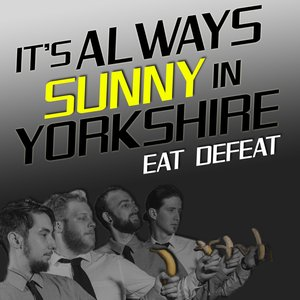 Image for 'It's Always Sunny In Yorkshire'