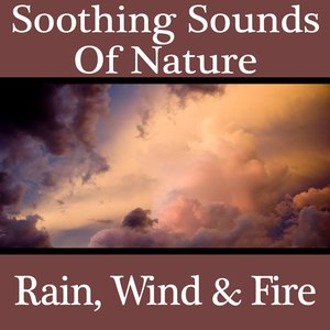 Imagem de 'Soothing Sounds Of Nature - Rain, Wind & Fire'