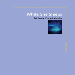 Image for 'While She Sleeps (Piano Lullabies)'