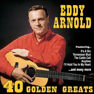 Image for 'Eddy Arnold: 40 Golden Greats'
