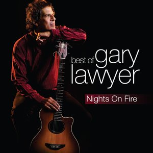 Image pour 'Nights On Fire: The Best of Gary Lawyer'