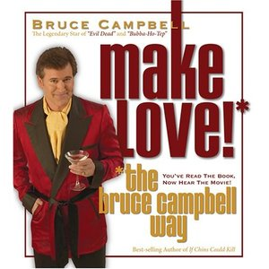 Image for 'Make Love! The Bruce Campbell Way'