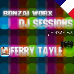 Image for 'Bonzai Worx - DJ Sessions 09 - mixed by Ferry Tayle'