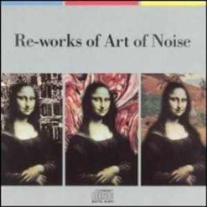 Image for 'Re-works Of The Art Of Noise'