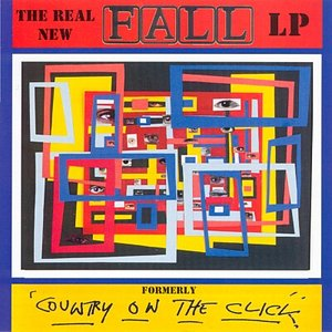 Immagine per 'The Real New Fall LP (Formerly Country on the Click)'