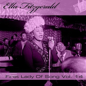 Image for 'Ella Fitzgerald First Lady Of Song, Vol. 14'