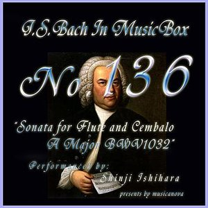 Image for 'Bach In Musical Box 136 / Sonata For Flute And Cembalo A Major Bwv1032'