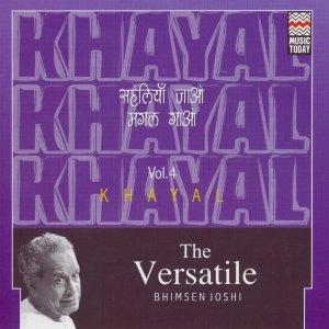 Image for 'The Versatile Bhimsen Joshi - Khayal - Volume 4'