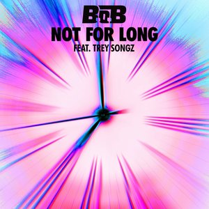 Image for 'Not For Long (Feat. Trey Songz)'