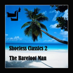 Image for 'Shoeless Classics: Vol. 2'