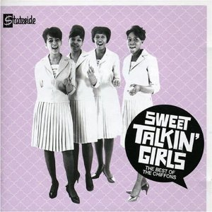 Bild för 'Sweet Talkin' Girls: The Best Of The Chiffons'