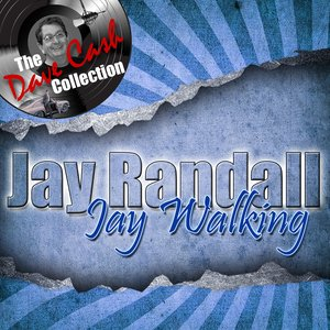 Image for 'Jay Walking - [The Dave Cash Collection]'