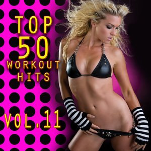 Image for 'Top 50 Workout Hits Vol. 11'