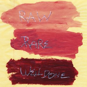 Image for 'Raw, Rare, Well-Done'