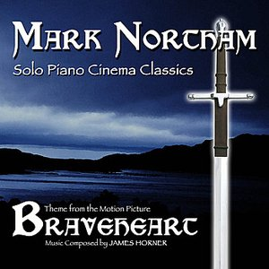 Image for 'Braveheart- Solo Piano Cinema Classics- Theme from the Motion Picture (James Horner)'