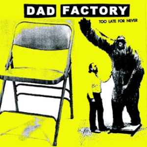 Image for 'Dad Factory'