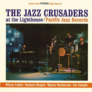 Image for 'The Jazz Crusaders At The Lighthouse'