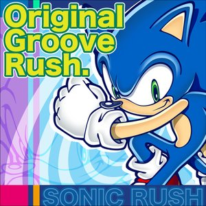 Image for 'SONIC RUSH Original Groove Rush.'