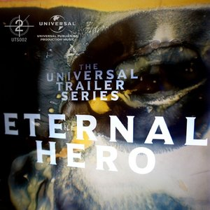 Image for 'Universal Trailer Series - Eternal Hero'