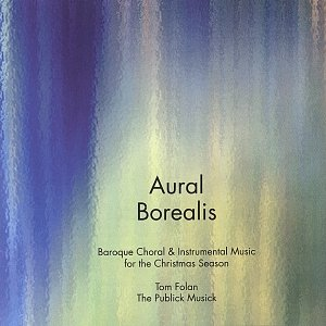 Image for 'Aural Borealis:  Baroque Choral and Instrumental Music for the Christmas Season'