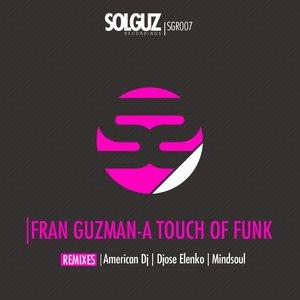 Imagem de 'Fran Guzman - A Touch Of Funk (AMERICAN DJ Remix)'