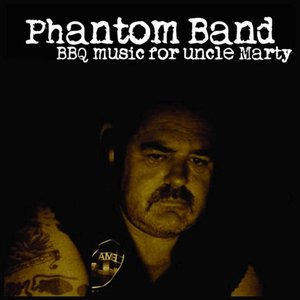 "Image for 'The Phantom Band ""BBQ Music For Uncle Marty""'"