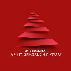 Image for '2014 Chrome Family - A Very Special Christmas'