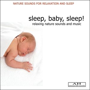 Image for 'Sleep, Baby, Sleep: Relaxing Nature Sounds and Music'