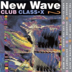 Image for 'New Wave Club Class-X, Volume 2'