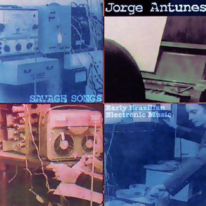 Imagem de 'Savage Songs: Early Brazilian Electronic Music'
