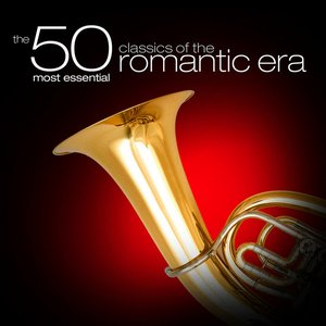 Image for 'The 50 Most Essential Classics of the Romantic Era'