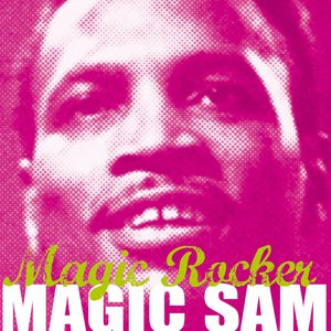 Immagine per 'Magic Sam, Magic Rocker'
