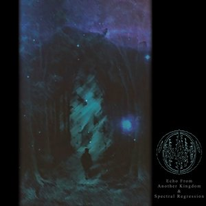 Image for 'Echo From Another Kingdom & Spectral Regression'