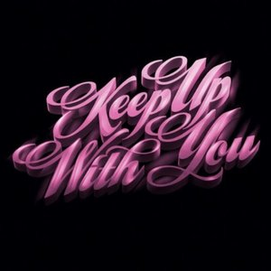 Image for 'Keep Up With You (Bonus Track Version) - EP'