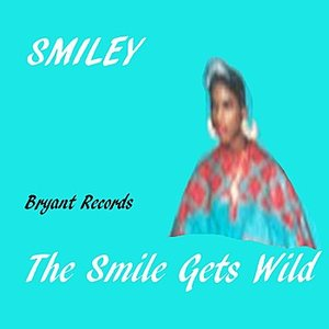 Image for 'Smiley The smile gets wild 04 Smiley - The Smile Gets Wild 1989 Bryant Records hip hop 1411kbps'