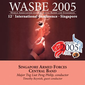 Bild für '2005 WASBE Singapore: Singapore Armed Forces Central Band'