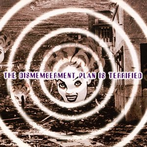 Image for 'The Dismemberment Plan Is Terrified'