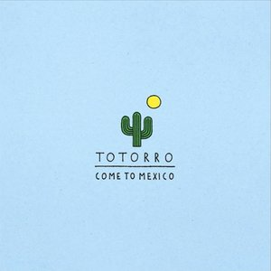 Image for 'Come To Mexico'