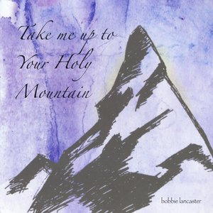 Image for 'Take Me Up to Your Holy Mountain'