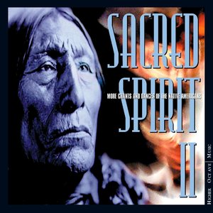 Image for 'Sacred Spirit II: More Chants And Dances Of The Native Americans'