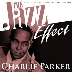 Image for 'The Jazz Effect - Charlie Parker'