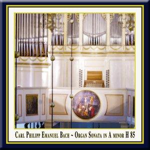 Image for 'C.Ph.E.Bach: Organ Sonata in A Minor, H. 85, Wq. 70/4 / Orgelsonate in a-moll (Wq 70:4)'
