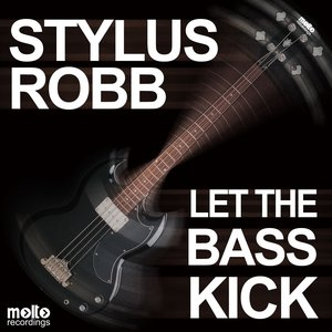Image for 'Let the Bass Kick (Stylus Robb Mix)'