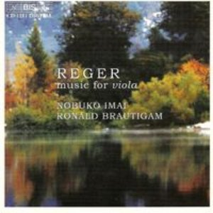 Image for 'Reger: Romance for Viola and Piano / Three Suites for Viola / Viola Sonata'