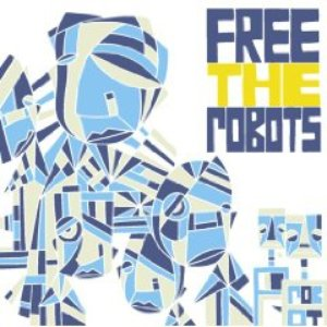 Image for 'Free The Robots'