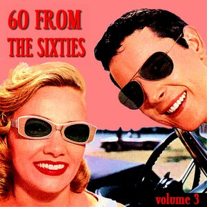 Image for '60 From The Sixties Volume 3'