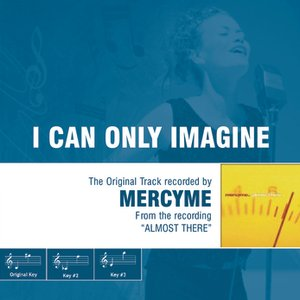 Image for 'I Can Only Imagine - The Original Accompaniment Track as Performed by MercyMe'