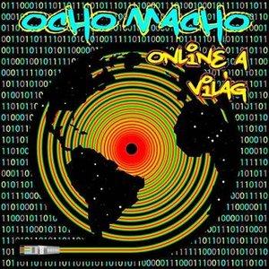 Image for 'Ocho Macho - Online a Világ'