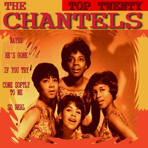Image for 'The Chantels Top Twenty'