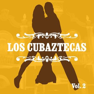 Image for 'Los Cubaztecas, Vol. 2'